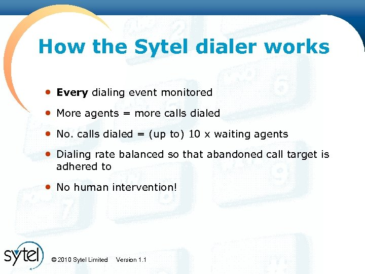 Click to edit Master title style How the Sytel dialer works • Every dialing