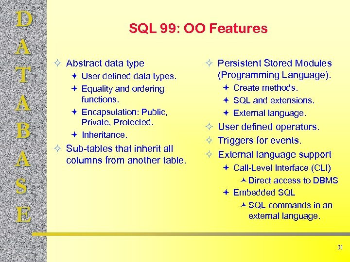 D A T A B A S E SQL 99: OO Features ² Abstract