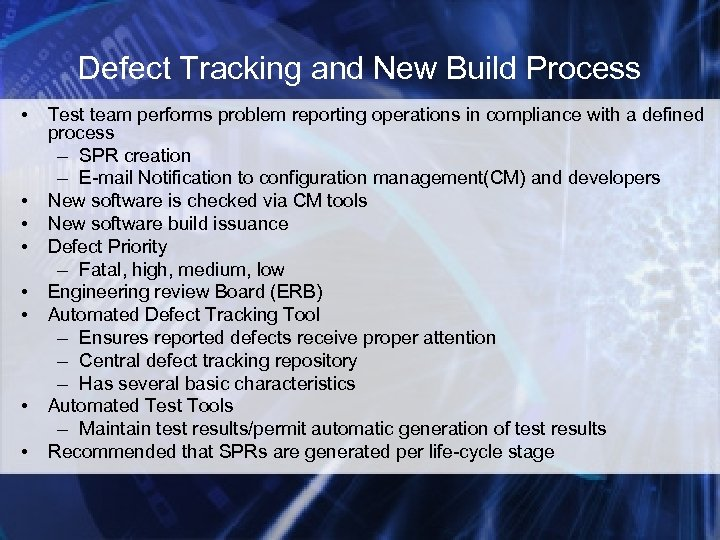 Defect Tracking and New Build Process • • Test team performs problem reporting operations