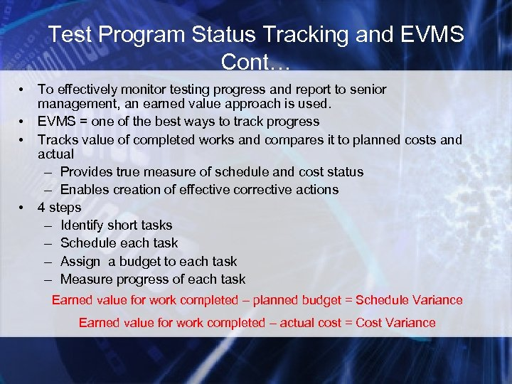 Test Program Status Tracking and EVMS Cont… • • To effectively monitor testing progress
