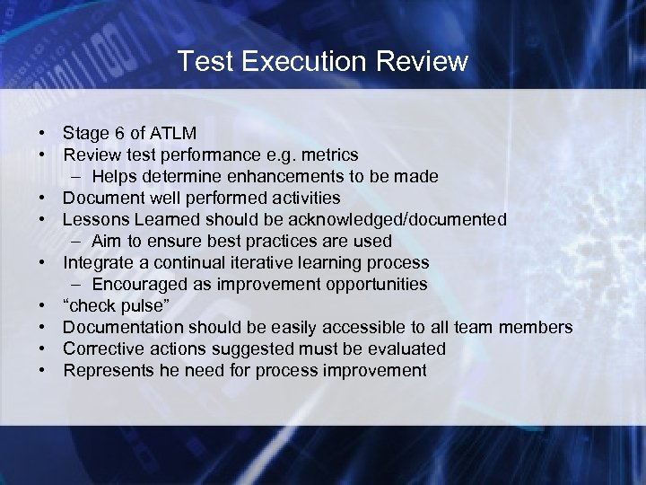 Test Execution Review • Stage 6 of ATLM • Review test performance e. g.