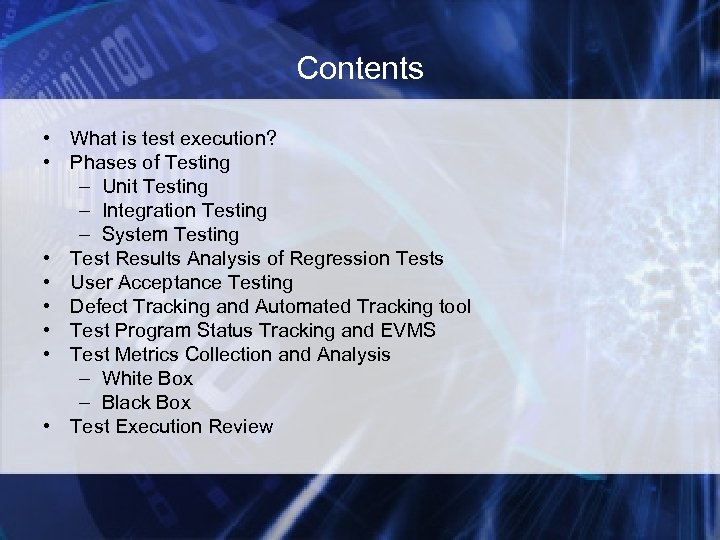 Contents • What is test execution? • Phases of Testing – Unit Testing –