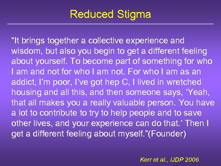 """Reduced Stigma """"It brings together a collective experience and wisdom, but also you begin"""