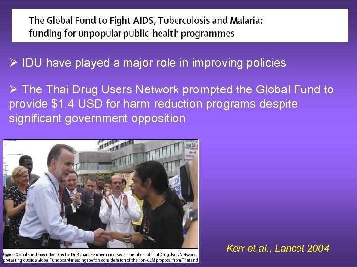 Ø IDU have played a major role in improving policies Ø The Thai Drug