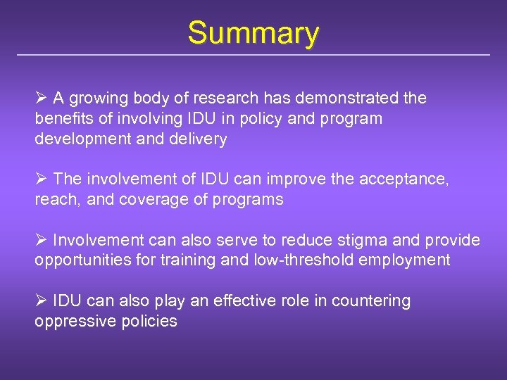 Summary Ø A growing body of research has demonstrated the benefits of involving IDU