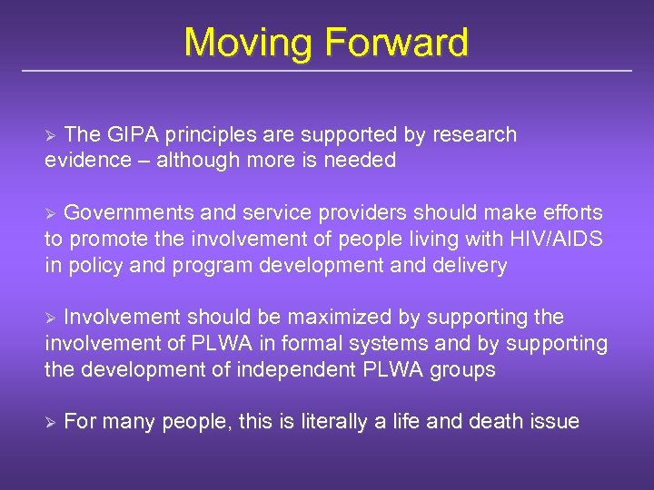 Moving Forward The GIPA principles are supported by research evidence – although more is