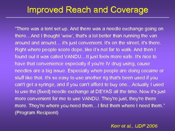 """Improved Reach and Coverage """"There was a tent set up. And there was a"""