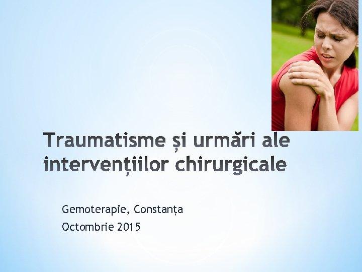 Gemoterapie, Constanța Octombrie 2015