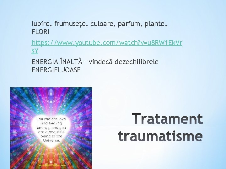 Iubire, frumusețe, culoare, parfum, plante, FLORI https: //www. youtube. com/watch? v=u 8 RW 1