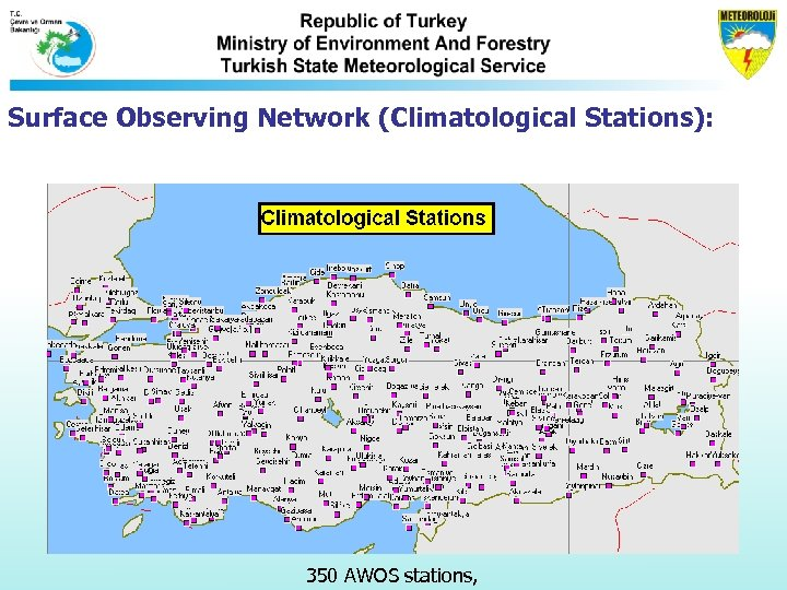 Surface Observing Network (Climatological Stations): 350 AWOS stations,