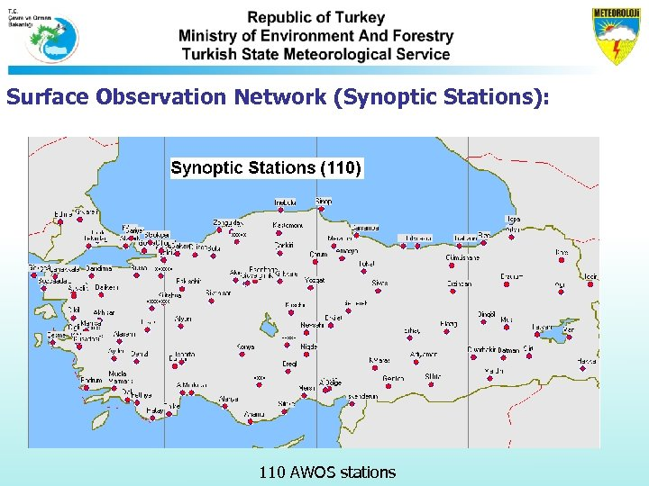 Surface Observation Network (Synoptic Stations): 110 AWOS stations