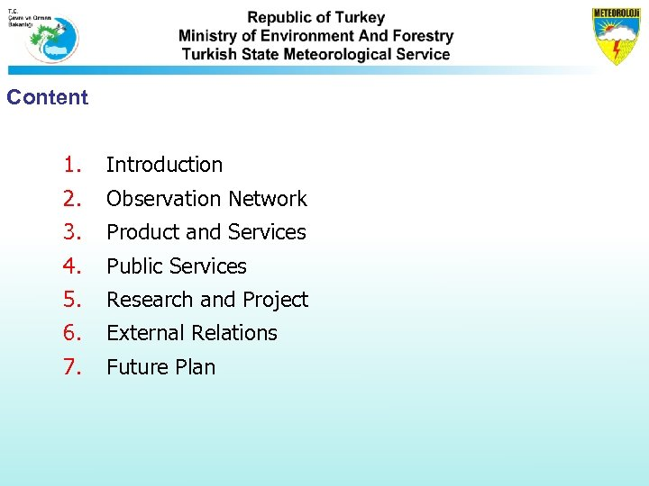 Content 1. Introduction 2. Observation Network 3. Product and Services 4. Public Services 5.