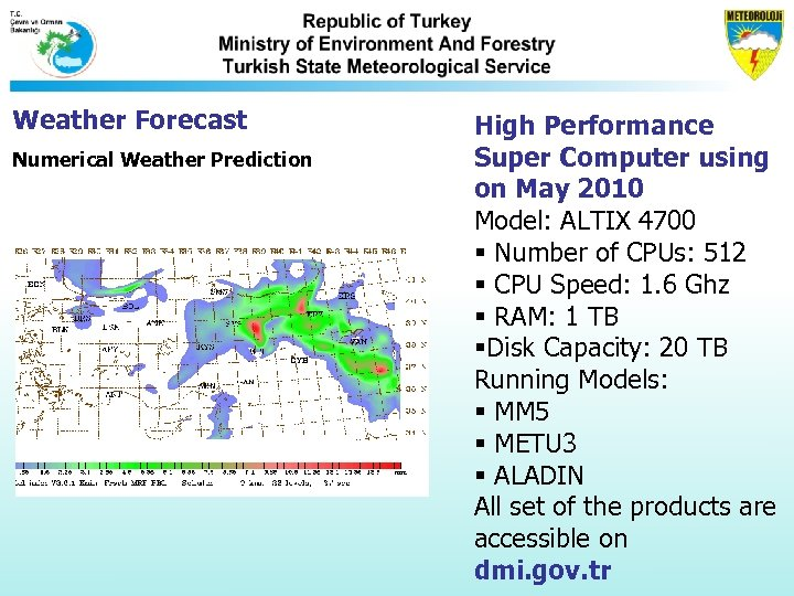 Weather Forecast Numerical Weather Prediction High Performance Super Computer using on May 2010 Model: