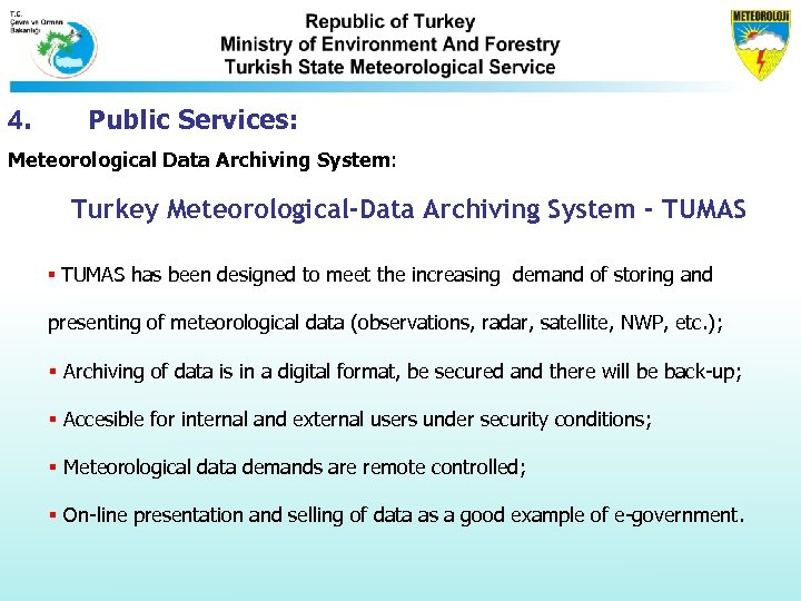 4. Public Services: Meteorological Data Archiving System: Turkey Meteorological-Data Archiving System - TUMAS §