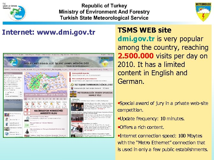 Internet: www. dmi. gov. tr TSMS WEB site dmi. gov. tr is very popular