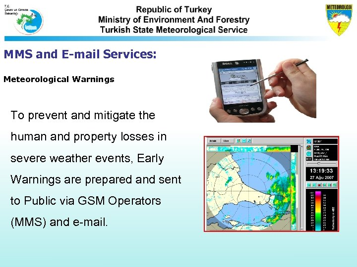 MMS and E-mail Services: Meteorological Warnings To prevent and mitigate the human and property