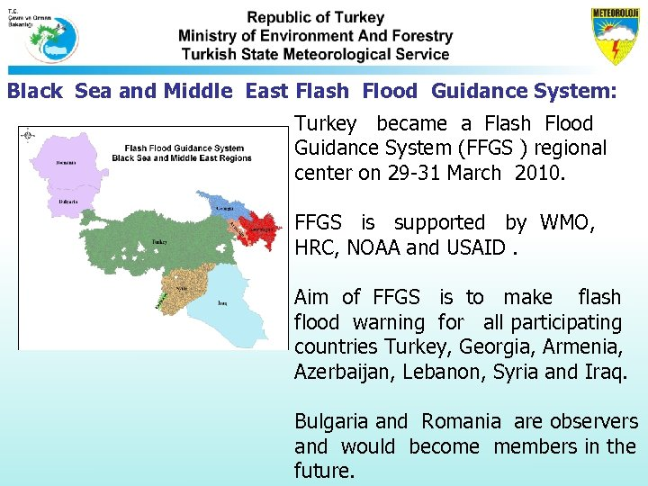 Black Sea and Middle East Flash Flood Guidance System: Turkey became a Flash Flood