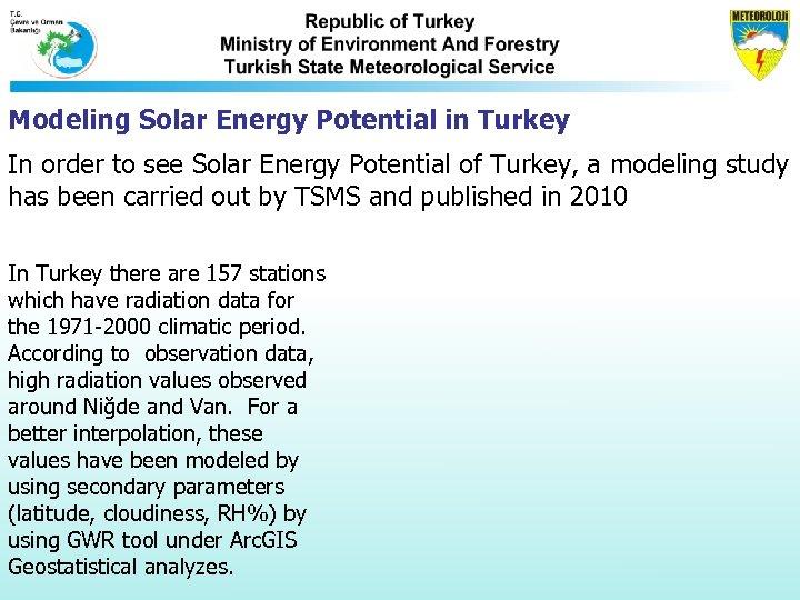 Modeling Solar Energy Potential in Turkey In order to see Solar Energy Potential of