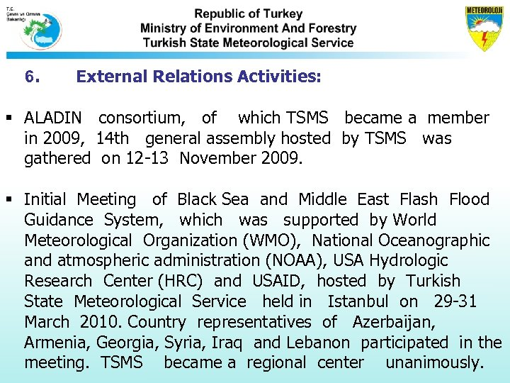 6. External Relations Activities: § ALADIN consortium, of which TSMS became a member in