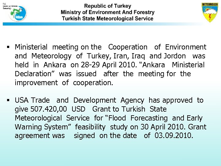 § Ministerial meeting on the Cooperation of Environment and Meteorology of Turkey, Iran, Iraq