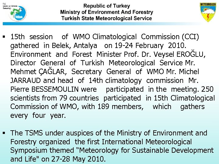 § 15 th session of WMO Climatological Commission (CCI) gathered in Belek, Antalya on