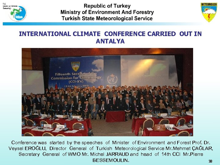 INTERNATIONAL CLIMATE CONFERENCE CARRIED OUT IN ANTALYA Conference was started by the speeches of