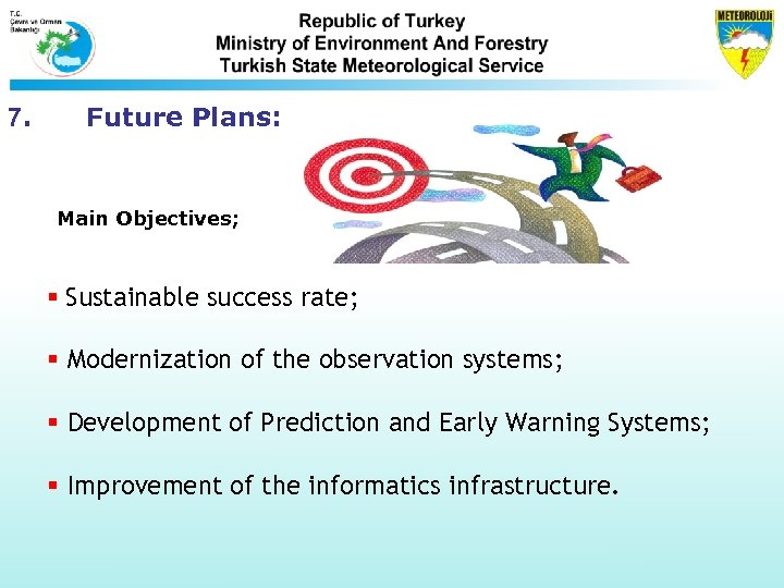 7. Future Plans: Main Objectives; § Sustainable success rate; § Modernization of the observation