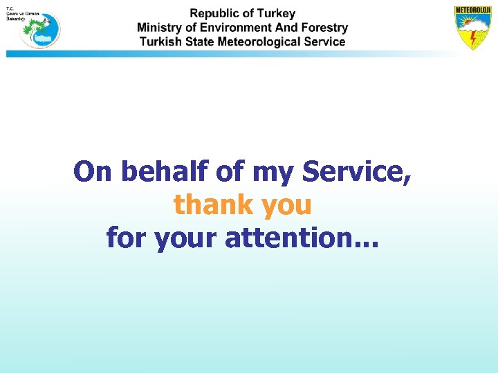 On behalf of my Service, thank you for your attention. . .