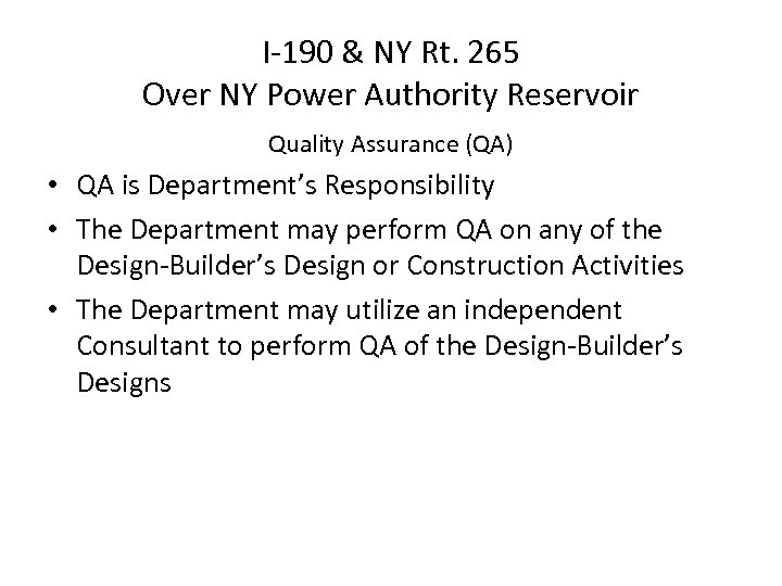 I-190 & NY Rt. 265 Over NY Power Authority Reservoir Quality Assurance (QA) •