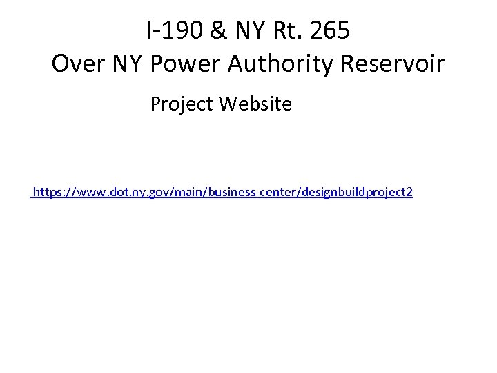 I-190 & NY Rt. 265 Over NY Power Authority Reservoir Project Website https: //www.