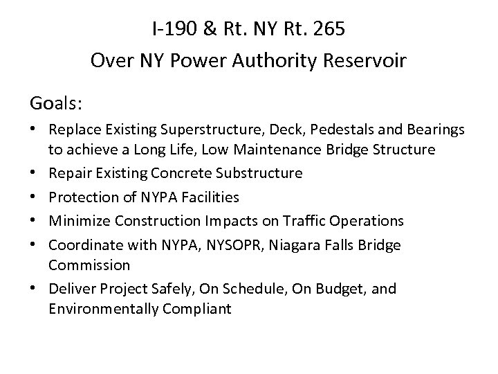 I-190 & Rt. NY Rt. 265 Over NY Power Authority Reservoir Goals: • Replace