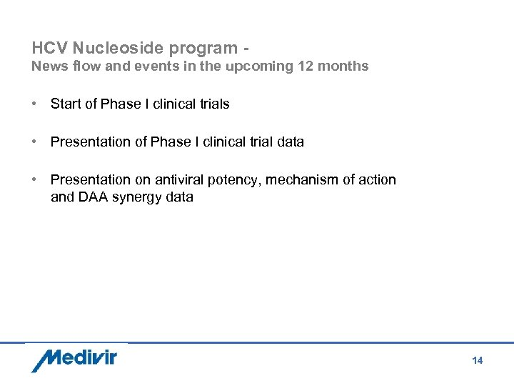 HCV Nucleoside program News flow and events in the upcoming 12 months • Start