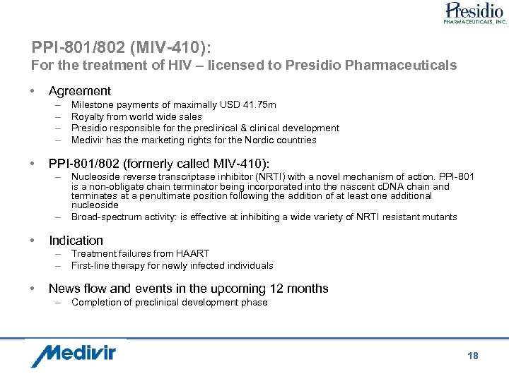 PPI-801/802 (MIV-410): For the treatment of HIV – licensed to Presidio Pharmaceuticals • Agreement