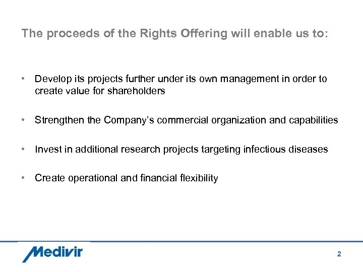The proceeds of the Rights Offering will enable us to: • Develop its projects