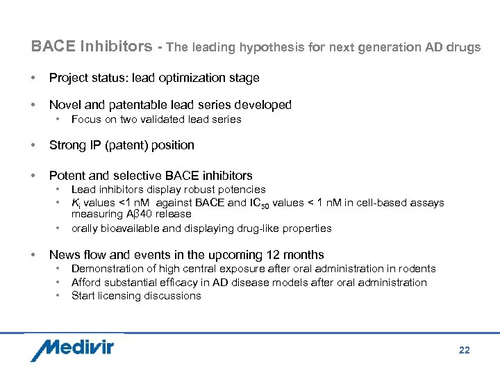 BACE Inhibitors - The leading hypothesis for next generation AD drugs • Project status: