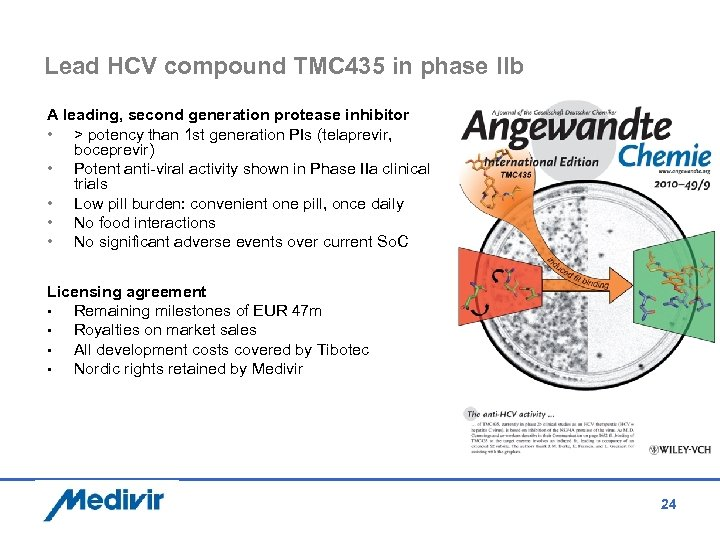 Lead HCV compound TMC 435 in phase IIb A leading, second generation protease inhibitor