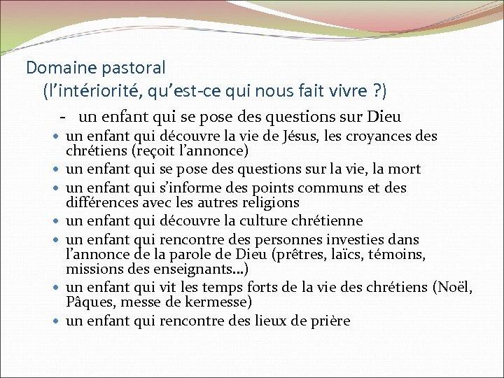 Domaine pastoral (l'intériorité, qu'est-ce qui nous fait vivre ? ) - un enfant qui