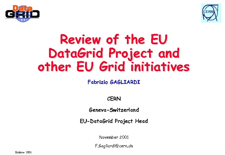 CERN Review of the EU Data. Grid Project and other EU Grid initiatives Fabrizio