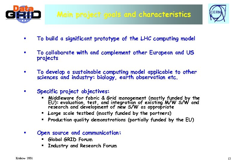 Main project goals and characteristics § To build a significant prototype of the LHC