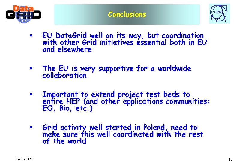 Conclusions § EU Data. Grid well on its way, but coordination with other Grid