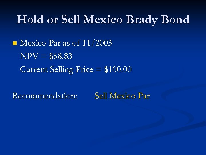 Hold or Sell Mexico Brady Bond n Mexico Par as of 11/2003 NPV =
