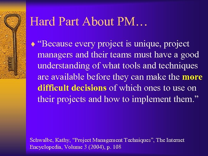 "Hard Part About PM… ¨ ""Because every project is unique, project managers and their"