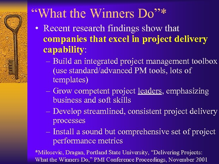"""What the Winners Do""* • Recent research findings show that companies that excel in"