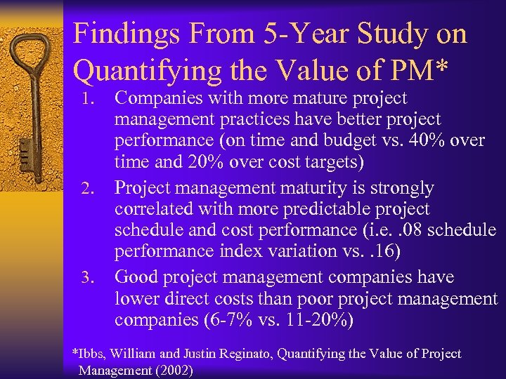 Findings From 5 -Year Study on Quantifying the Value of PM* 1. 2. 3.