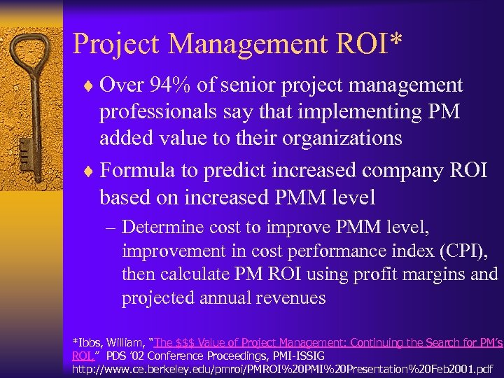 Project Management ROI* ¨ Over 94% of senior project management professionals say that implementing