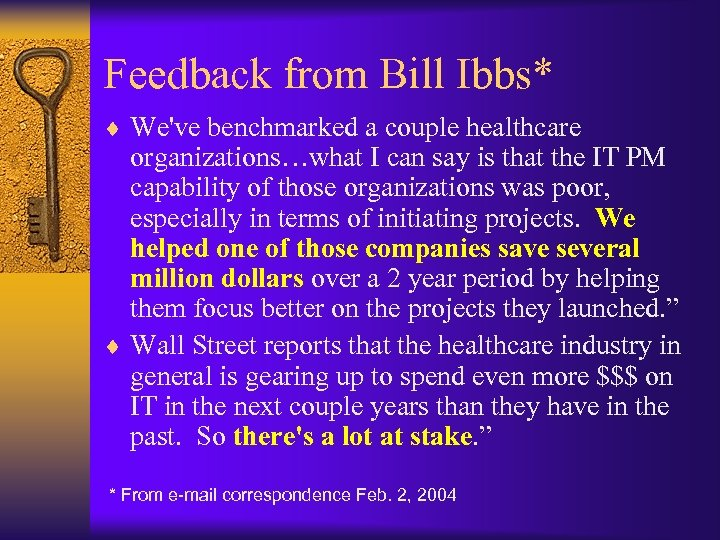 Feedback from Bill Ibbs* ¨ We've benchmarked a couple healthcare organizations…what I can say