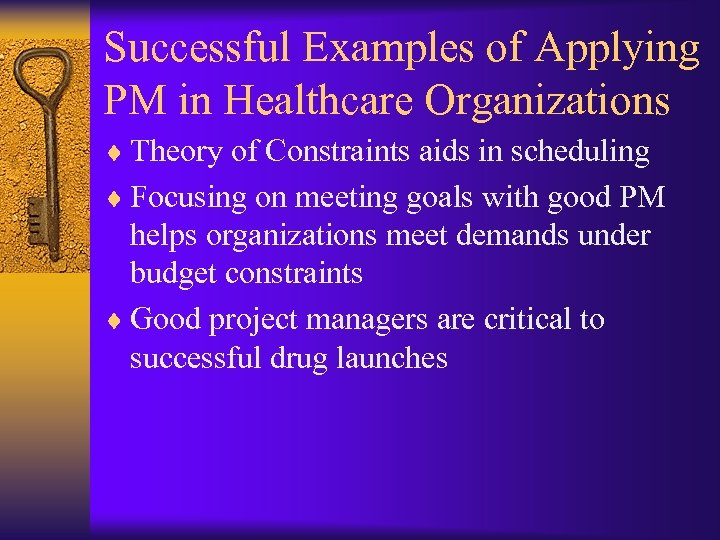 Successful Examples of Applying PM in Healthcare Organizations ¨ Theory of Constraints aids in