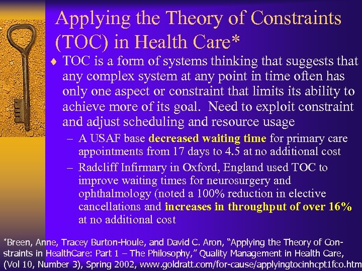 Applying the Theory of Constraints (TOC) in Health Care* ¨ TOC is a form
