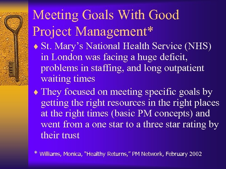 Meeting Goals With Good Project Management* ¨ St. Mary's National Health Service (NHS) in
