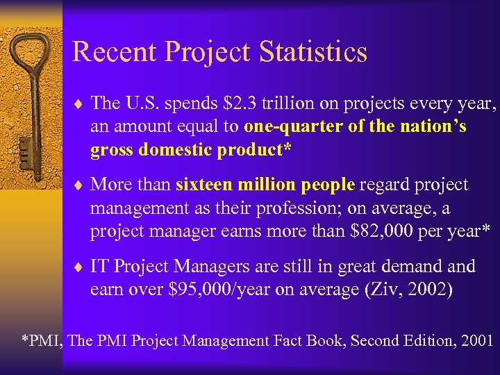 Recent Project Statistics ¨ The U. S. spends $2. 3 trillion on projects every